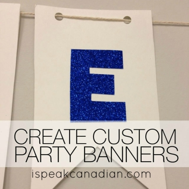 How to create custom party banners in an hour!