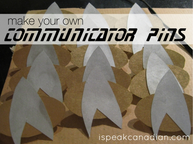 Star trek communicator pin tutorial i speak canadian for How to make your own spray paint